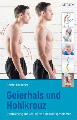 Geierhals und Hohlkreuz von Hölscher,  Bärbel