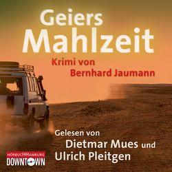 Geiers Mahlzeit von Jaumann,  Bernhard, Mues,  Dietmar, Pleitgen,  Ulrich