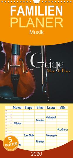 Geige – Magie der Klänge – Familienplaner hoch (Wandkalender 2020 , 21 cm x 45 cm, hoch) von Bleicher,  Renate