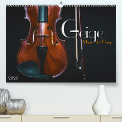 Geige – Magie der Klänge (Premium, hochwertiger DIN A2 Wandkalender 2020, Kunstdruck in Hochglanz) von Bleicher,  Renate