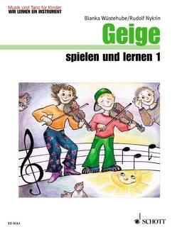 Geige spielen und lernen von Hartmann,  Wolfgang, Nykrin,  Rudolf, Regner,  Hermann, Werner,  Christiane, Wüstehube,  Bianka
