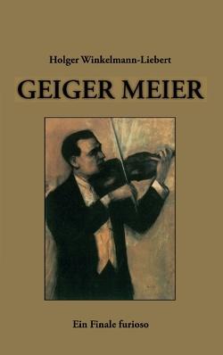 Geiger Meier von Winkelmann-Liebert,  Holger