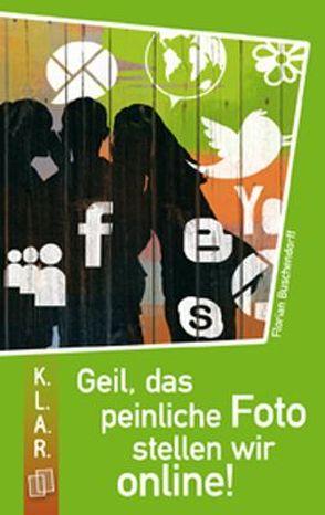 Geil, das peinliche Foto stellen wir online! von Buschendorff,  Florian
