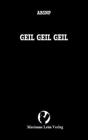 GEIL GEIL GEIL von ABSNP