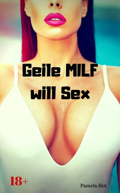Geile MILF will Sex von Hot,  Pamela