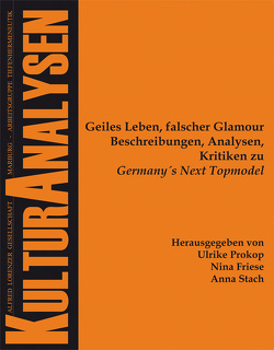 Geiles Leben, falscher Glamour von Friese,  Nina, Prokop,  Ulrike, Stach,  Anna