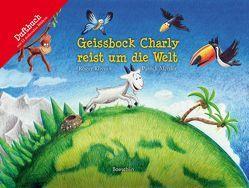 Geissbock Charly reist um die Welt von Mettler,  Patrick, Rhyner,  Roger