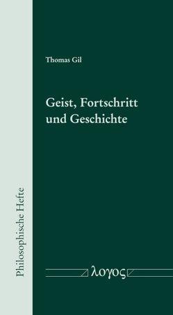 Geist, Fortschritt und Geschichte von Gil,  Thomas