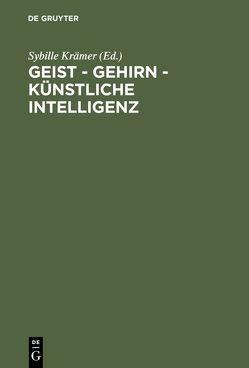 Geist – Gehirn – künstliche Intelligenz von Krämer,  Sybille