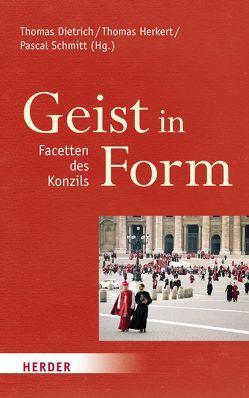 Geist in Form – Facetten des Konzils von Dietrich,  Thomas, Herkert,  Thomas, Schmitt,  Pascal