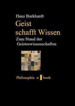Geist schafft Wissen von Burkhardt,  Hans