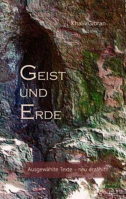 Geist und Erde von Fritschi,  Hans-Josef, Gibran,  Khalil