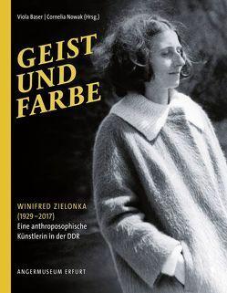 Geist und Farbe. Winifred Zielonka (1929–2017) von Baser,  Viola, Nowak,  Cornelia