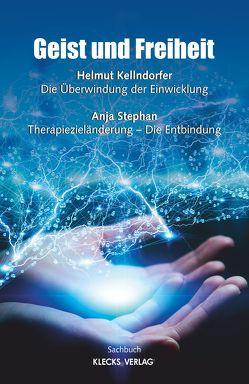 Geist und Freiheit von Kellndorfer,  Helmut, Stephan,  Anja