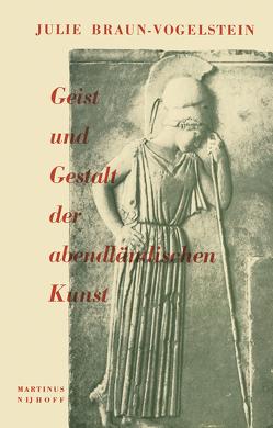 Geist und Gestalt der abendländischen Kunst von Braun-Vogelstein,  J.