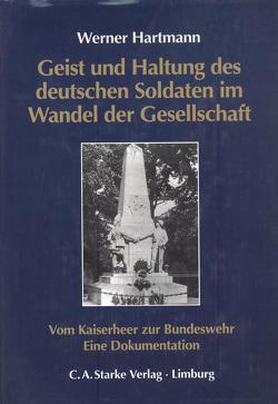 Geist und Haltung des deutschen Soldaten im Wandel der Gesellschaft von Hartmann,  Werner