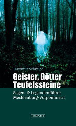 Geister, Götter, Teufelssteine von Schmied,  Hartmut