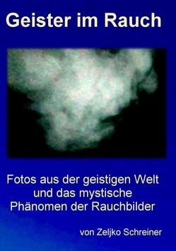 Geister im Rauch von Schreiner,  Zeljko