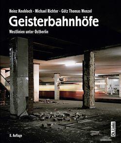 Geisterbahnhöfe von Knobloch,  Heinz, Richter,  Michael, Wenzel,  Götz Thomas