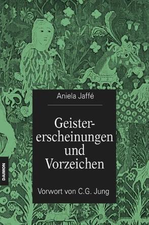 Geistererscheinungen und Vorzeichen von Jaffé,  Aniela, Jung,  C.G.