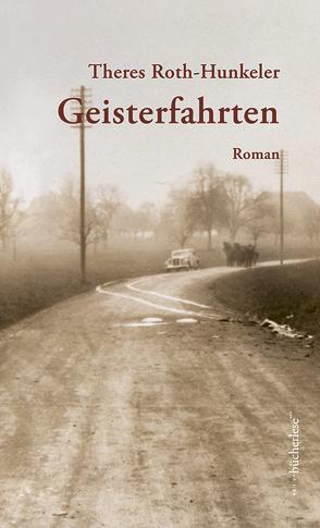 Geisterfahrten von Roth-Hunkeler,  Theres