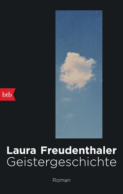 Geistergeschichte von Freudenthaler,  Laura