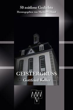 Geistergruß von Keller,  Gottfried, Werhand,  Martin
