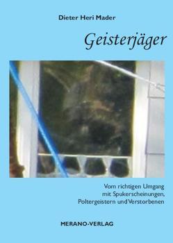 Geisterjäger von Mader,  Dieter Heri