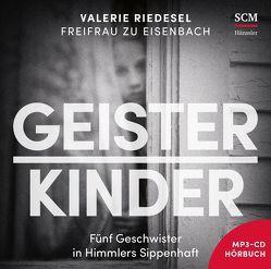 Geisterkinder – Hörbuch (Mp3) von Riedesel Freifrau zu Eisenbach,  Valerie