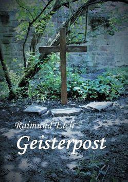 Geisterpost von Eich,  Raimund