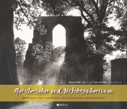 Geisterseher und Milchzauberinnen von Lau,  Sebastian, Seidel,  Leo