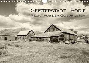 Geisterstadt Bodie – Relikt aus dem Goldrausch (schwarz-weiß) (Wandkalender 2018 DIN A4 quer) von Wigger,  Dominik