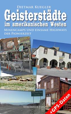 Geisterstädte im amerikanischen Westen von Kuegler,  Dietmar