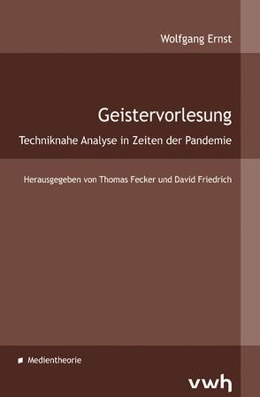 Geistervorlesung von Ernst,  Wolfgang, Fecker,  Thomas, Friedrich,  David