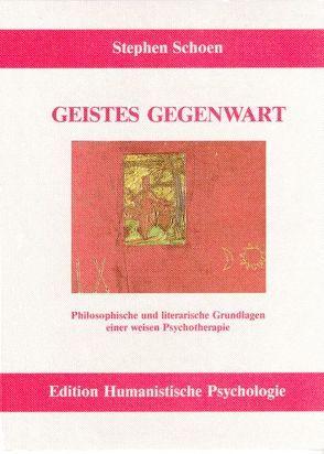 Geistes Gegenwart von Fischer,  Angelika, Schoen,  Stephen