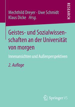 Geistes- und Sozialwissenschaften an der Universität von morgen von Dicke,  Klaus, Dreyer,  Mechthild, Schmidt,  Uwe