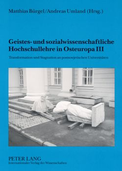 Geistes- und sozialwissenschaftliche Hochschullehre in Osteuropa III von Bürgel,  Matthias, Umland,  Andreas