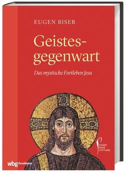 Geistesgegenwart von Biser,  Eugen, Heinzmann,  Richard