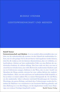 Geisteswissenschaft und Medizin (erster Ärztekurs) von Leubin,  Andrea, Steiner,  Rudolf, Streit,  Eva-Gabriele