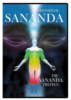 Geistheiler Sananda: Die Sananda-Treffen von Brecht,  Oliver Michael
