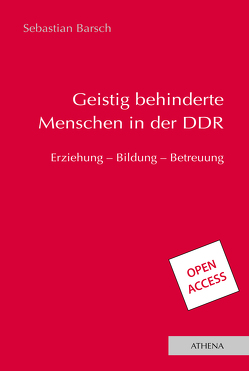 Geistig behinderte Menschen in der DDR von Barsch,  Sebastian