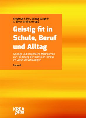 Geistig fit in Schule, Beruf und Alltag von Gräßel,  Elmar, Lehrl,  Siegfried, Wagner,  Günter
