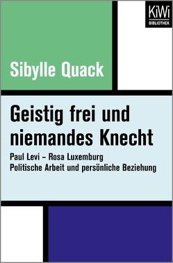 Geistig frei und niemandes Knecht von Quack,  Sibylle