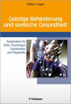 Geistige Behinderung und seelische Gesundheit von Fegert,  Jörg M, Häßler,  Frank