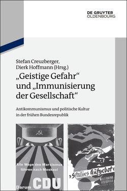 """""""Geistige Gefahr"""" und """"Immunisierung der Gesellschaft"""" von Creuzberger,  Stefan, Hoffmann,  Dierk"""