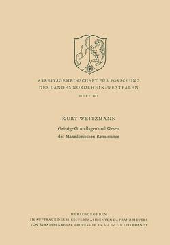 Geistige Grundlagen und Wesen der Makedonischen Renaissance von Weitzmann,  Kurt