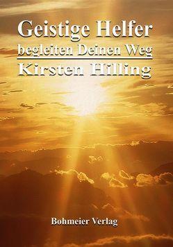 Geistige Helfer begleiten Deinen Weg von Hilling,  Kirsten