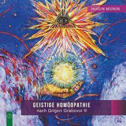 Geistige Homöopathie nach Grigori Grabovoi ® von Munin,  Hugin