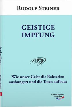 Geistige Impfung von Steiner,  Rudolf