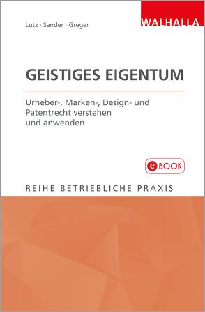 Geistiges Eigentum von Greger,  Maximilian, Lutz,  Peter, Sander,  Rolf